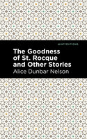 The Goodness of St. Rocque and Other Stories - Alice Dunbar Nelson