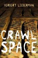 Crawlspace - Herbert Lieberman