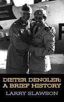 Dieter Dengler: A Brief History - Larry Slawson