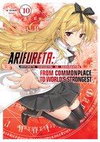 Arifureta: From Commonplace to World's Strongest: Volume 10 - Ryo Shirakome