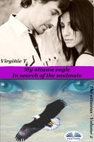 My Ottawa Eagle: In Search Of The Soulmate - Virginie T.