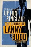 The Return of Lanny Budd - Upton Sinclair