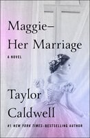 Maggie—Her Marriage: A Novel - Taylor Caldwell