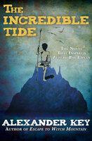 The Incredible Tide - Alexander Key