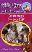 Activities & Games for kids to do everywhere: Create magic for your kids! - Cristina Rebiere, Olivier Rebiere