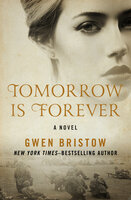 Tomorrow Is Forever: A Novel - Gwen Bristow