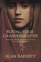 Buying Your Granddaughter - Alan Rafferty