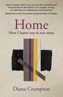 Home: how I learnt not to run away - Diana Crampton