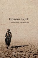 Einstein's Bicycle: A cycle ride through Eliot's Waste Land - Terry Dammery