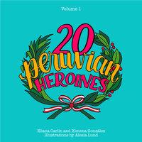 20 Peruvian Heroines - Eliana Carlin, Ximena González