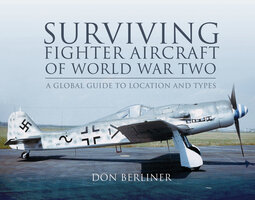 Surviving Fighter Aircraft of World War Two - Don Berliner
