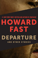 Departure: And Other Stories - Howard Fast