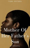 Mother of Her Father's Son - Toni Peters