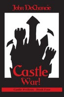 Castle War! - John DeChancie