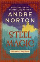 Steel Magic - Andre Norton