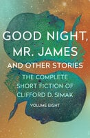 Good Night, Mr. James: And Other Stories - Clifford D. Simak