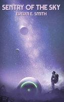 Sentry of the Sky - Evelyn E. Smith