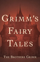 Grimm's Fairy Tales - The Brothers Grimm