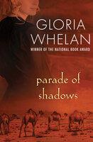 Parade of Shadows - Gloria Whelan