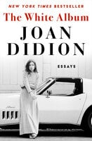 The White Album: Essays - Joan Didion