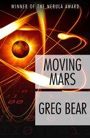 Moving Mars - Greg Bear
