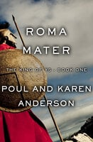 Roma Mater - Poul Anderson, Karen Anderson