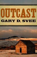 Outcast - Gary D. Svee