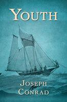 Youth: A Narrative - Joseph Conrad