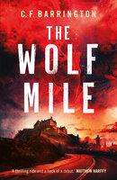 The Wolf Mile: An action-packed adventure set in Edinburgh - C.F. Barrington
