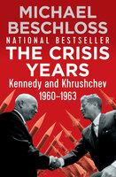 The Crisis Years - Michael Beschloss