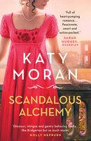 Scandalous Alchemy - Katy Moran