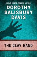 The Clay Hand - Dorothy Salisbury Davis