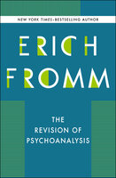 The Revision of Psychoanalysis - Erich Fromm