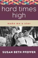 Hard Times High - Susan Beth Pfeffer