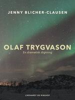 Olaf Trygvason. En dramatisk digtning - Jenny Blicher-Clausen