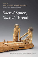 Sacred Space, Sacred Thread: Perspectives across Time and Traditions - Various Authors
