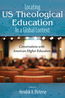 Locating US Theological Education In a Global Context - Various Authors
