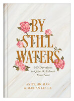 By Still Waters: 365 Devotions to Quiet and Refresh Your Soul - Anita Higman, Marian Leslie