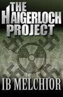The Haigerloch Project - Ib Melchior