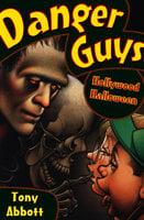 Danger Guys: Hollywood Halloween - Tony Abbott