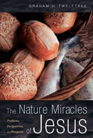 The Nature Miracles of Jesus : Problems, Perspectives and Prospects - Various Authors