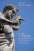 1 Peter: A Collaborative Commentary - Various authors