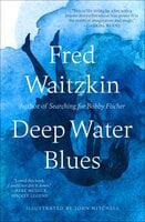 Deep Water Blues - Fred Waitzkin