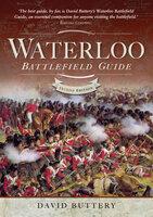 Waterloo Battlefield Guide - David Buttery