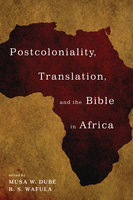 Postcoloniality, Translation, and the Bible in Africa - Various Authors