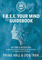 F.R.E.E. Your Mind Guidebook: Become a Better You - Prime Hall, Don Tran