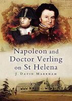 Napoleon and Doctor Verling on St Helena - J. David Markham