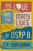 One Love and Many Lives of Osip B. - C.P Surendran