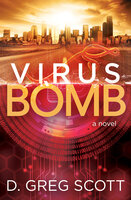 Virus Bomb: A Novel - D. Greg Scott