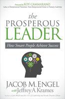 The Prosperous Leader: How Smart People Achieve Success - Jeffrey A. Krames, Jacob M. Engel